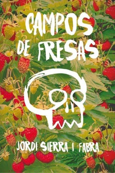 Campos de fresas, de Jordi Sierra i Fabra