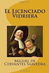 El licenciado Vidriera, de Miguel de Cervantes
