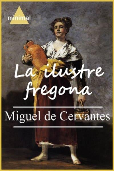 La ilustre fregona, de Miguel de Cervantes