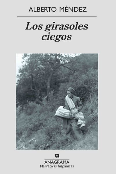 Los girasoles ciegos, de Alberto Méndez