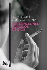 Los renglones torcidos de Dios, de Torcuato Luca de Tena Brunet