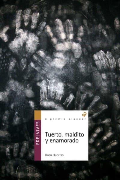 Tuerto, maldito y enamorado, de Rosa María Huertas