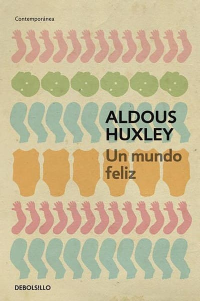 Un mundo feliz, de Aldous Huxley